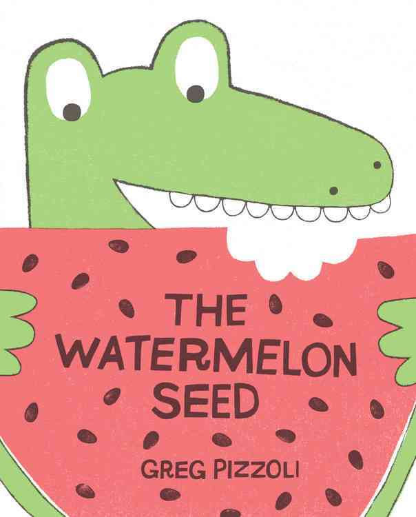 The Watermelon Seed By Pizzoli, Greg/ Pizzoli, Greg (ILT)